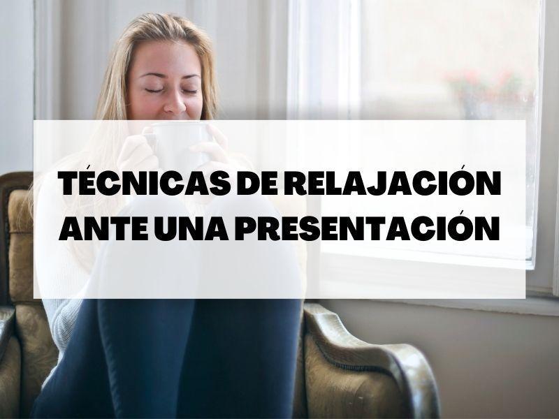 Técnicas de relajación ante una presentación